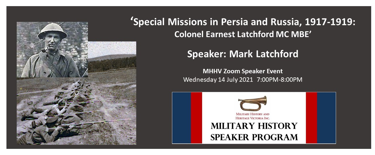 Online Event – Special Missions In Persia And Russia, 1917-1919: Colonel Earnest Latchford MC MBE